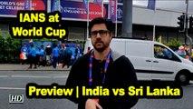 IANS at World Cup | Preview | India vs Sri Lanka