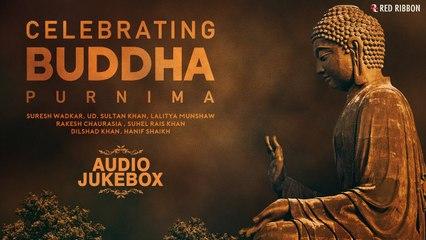 Celebrating Buddha Purnima | Audio Jukebox | Devotional Songs 2019 | Red Ribbon Musik