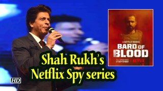 Shah Rukh's Netflix Spy series 'BARD OF BLOOD | Emraan's FIRST LOOK