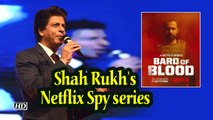 Shah Rukh's Netflix Spy series 'BARD OF BLOOD | Emraan's FIRST LOOK