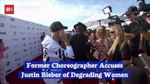 Justin Bieber Is Accused Of Degrading Women