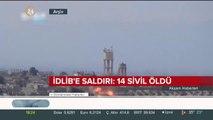İdlib'e saldırı: 14 sivil hayatını kaybetti