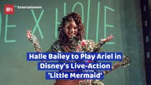 Halle Bailey Will Be Ariel In The 'Little Mermaid' Live Action Movie
