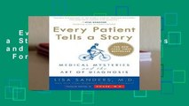 Every Patient Tells a Story: Medical Mysteries and the Art of Diagnosis  For Kindle