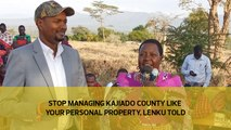 Stop managing Kajiado County like your private property, Lenku told