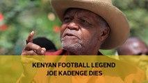 Kenyan football legend Joe Kadenge dies