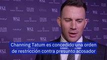 Channing Tatum es concedido una orden de restricción contra presunto acosador