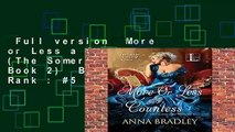 Full version  More or Less a Countess (The Somerset Sisters Book 2)  Best Sellers Rank : #5