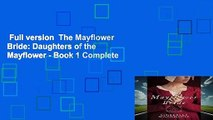 Full version  The Mayflower Bride: Daughters of the Mayflower - Book 1 Complete