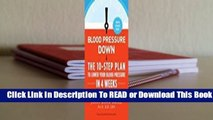 Online Blood Pressure Down: The 10-Step Plan to Lower Your Blood Pressure in 4 Weeks--Without
