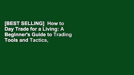 [BEST SELLING]  How to Day Trade for a Living: A Beginner's Guide to Trading Tools and Tactics,