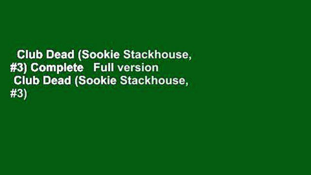 Club Dead (Sookie Stackhouse, #3) Complete   Full version  Club Dead (Sookie Stackhouse, #3)