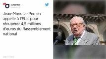 Jean-Marie Le Pen sollicite l'État pour récupérer 4,5 millions d'euros versés au RN
