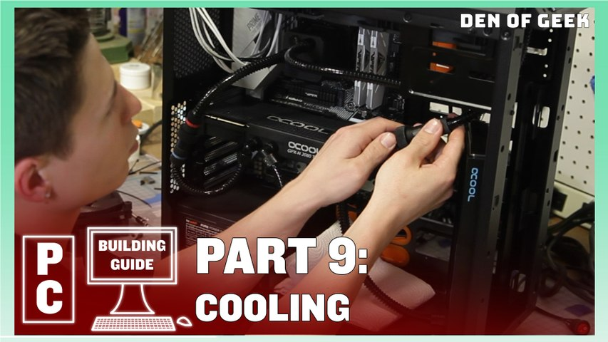 Den of Geek PC Building Guide: Cooling (Part 9)