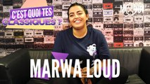 MARWA LOUD: C'est quoi tes classiques ?