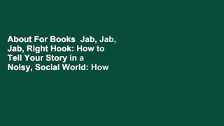 About For Books Jab Jab Jab Right Hook How to Tell Your Stor