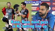 World Cup 2019 | Kane, Ross main guys in NZ batting line up: Kohli