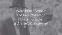 Were Prince William and Kate Middleton Uncomfortable at Archie's Christening?