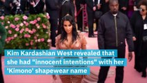Kim Kardashian West Says She Had 'Innocent Intentions' Amid the Backlash of Shapewear Brand Kimono