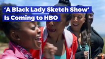 'A Black Lady Sketch Show' Is Coming to HBO