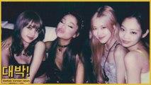 Ariana Grande and BLACKPINK finally meet without Jisoo