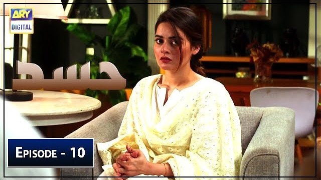 Hassad Episode 10 ARY Digital Drama 8th July 2019