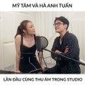 Mỹ Tâm và Hà Anh Tuấn song ca trong studio