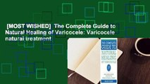 [MOST WISHED]  The Complete Guide to Natural Healing of Varicocele: Varicocele natural treatment