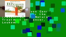 L.I.S The Breuss Cancer Cure: Advice for the Prevention and Natural Treatment of Cancer, Leukemia