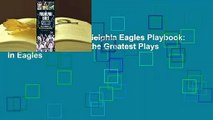 Full E-book The Philadelphia Eagles Playbook: Inside the Huddle for the Greatest Plays in Eagles