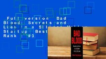 Full version  Bad Blood: Secrets and Lies in a Silicon Valley Startup  Best Sellers Rank : #3