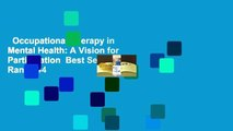 Occupational Therapy in Mental Health: A Vision for Participation  Best Sellers Rank : #4