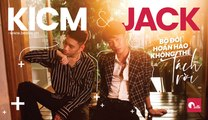 Jack & K-ICM bộ đôi hoàn hảo không thể tách rời - YAN News