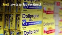 Santé : alerte sur le paracétamol