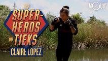 """CLAIRE LOPEZ : """"Mon superpouvoir ? C'est ma détermination"""" (LES SUPER-HÉROS DU TIEKS)"""