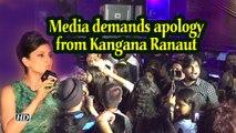 Media demands apology from Kangana Ranaut