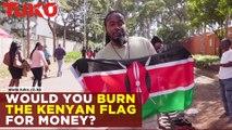 Would you burn Kenyan flag for money
