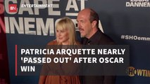 Patricia Arquette Talks About The Shock Of Getting An Oscar