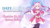 Date a Live: Rio Reincarnation - Trailer Character (Pt. 3) & System