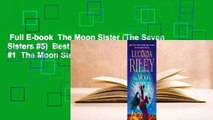 Full E-book  The Moon Sister (The Seven Sisters #5)  Best Sellers Rank : #1  The Moon Sister (The