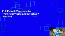 Full E-book Vaccines Are They Really Safe and Effective?  For Full