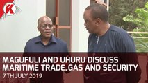 Magufuli and Uhuru Discuss Maritime Trade, Gas and Security