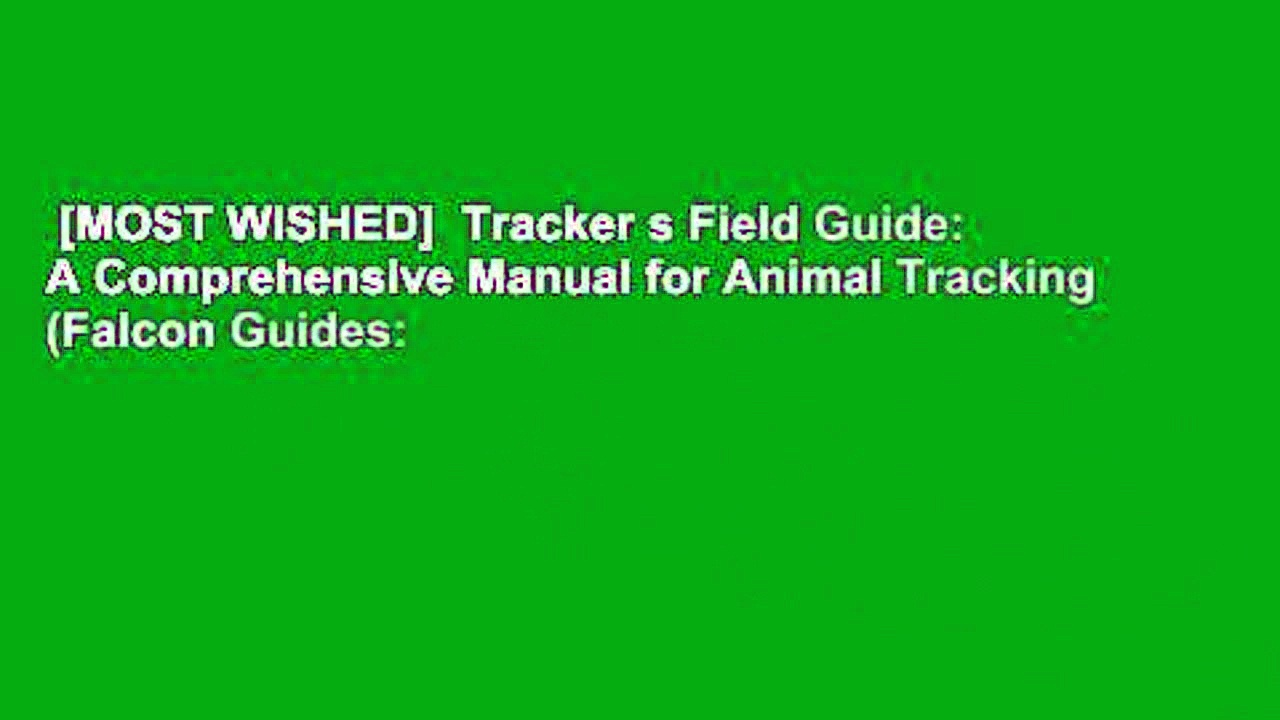 [MOST WISHED]  Tracker s Field Guide: A Comprehensive Manual for Animal Tracking (Falcon Guides: