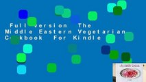 Full version  The Middle Eastern Vegetarian Cookbook  For Kindle