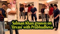 Salman Khan grooves on 'Urvasi' with Prabhudheva