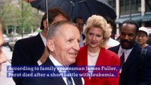 Billionaire Ross Perot Has Died