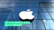 Los titulares que te perdiste de Apple