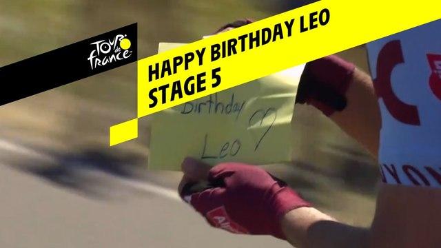 Joyeux Anniversaire Leo / Happy Birthday Leo - Étape 5 / Stage 5 - Tour de France 2019