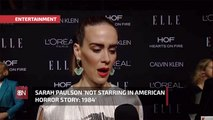Sarah Paulson Taking A Break From American Horror Story