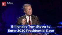 Billionaire Tom Steyer Announces His Run For Presidency